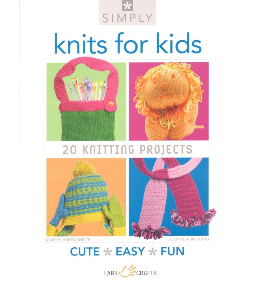 Knitting Pattern Books For Toddlers : Simply Knits for Kids: Books (Knitting Books, 9781454700197)